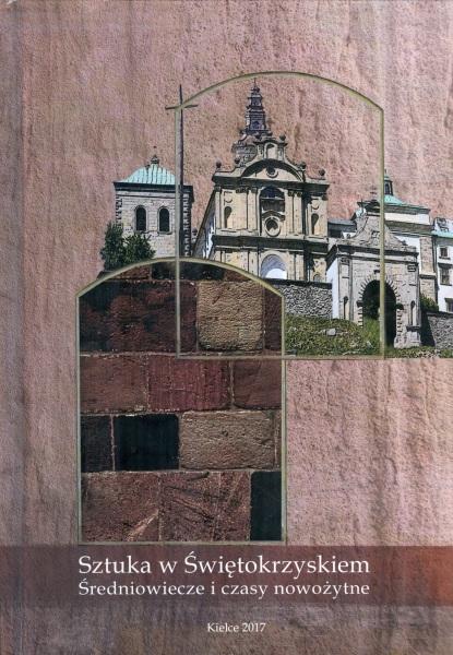 Sztuka w Świętokrzyskiem. Średniowiecze i czasy nowożytne (okładka - front)